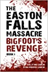The Easton Falls Massacre: Bigfoot's Revenge