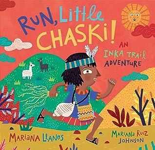 Run, Little Chaski! by Mariana Llanos