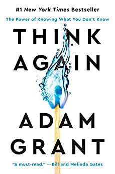 Think Again by Adam M. Grant