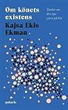Om könets existens by Kajsa Ekis Ekman