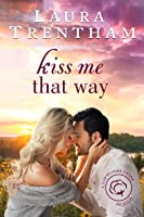 Kiss Me That Way (Cottonbloom, #1)