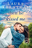 Then He Kissed Me (Cottonbloom, #2)