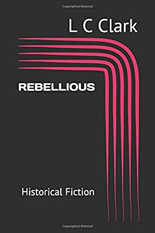REBELLIOUS: Historical Fiction (RESILIENT)