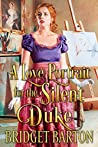 A Love Portrait for the Silent Duke