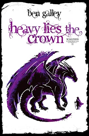 Heavy Lies the Crown (The Scalussen Chronicles, #2)