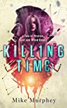 Killing Time (Physics, Lust and Greed #3)