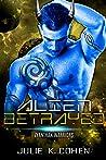 Alien Betrayed (Zyanthan Warriors #5)