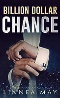 Billion Dollar Chance (A Second Chance Romance)