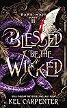 Blessed be the Wicked (Dark Maji, #2)