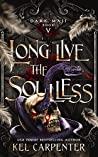 Long Live the Soulless (Dark Maji Book, #5)