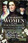 Unmarried Women of the Country Estate: Four Stories from 17th-20th Century