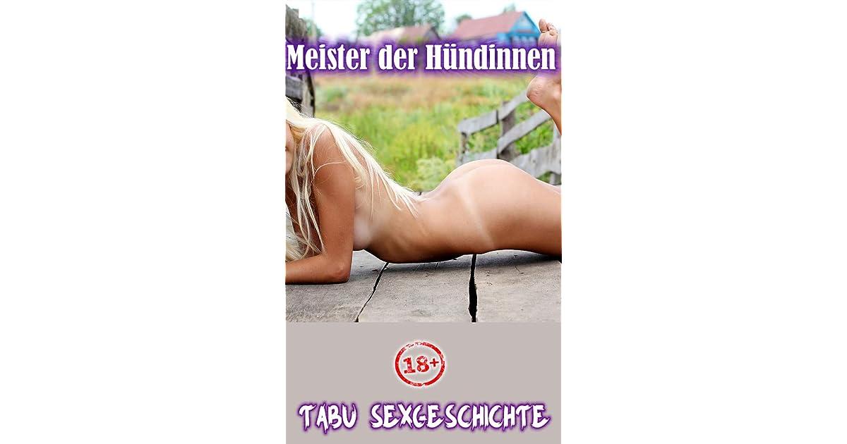 Meister der Hündinnen - Tabu Sexgeschichten ab 18 by Larry