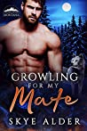 Growling For My Mate (Ash Mountain Pack, #1)