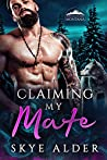 Claiming My Mate (Ash Mountain Pack, #2)