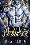 Silver Seducer: Warriors of Valose, #2