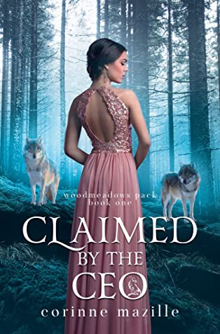 Claimed By The CEO (Woodmeadows Pack #1)