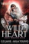 Wild Heart (Real Wolves Bite, #2)