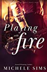 Act II. Playing with Fire (Moore Family Saga, #2)