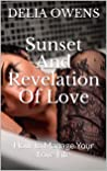 Sunset And Revelation Of Love: How To Manage Your Love Life