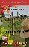 Fruits of the Spirit: An Amish Romance Soap Opera (Season One Episode 5) (Fruits of the Spirit (Season One))