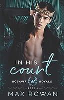 In His Court (Rosavia Royals)