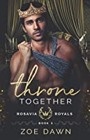 Throne Together (Rosavia Royals)