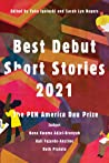 Best Debut Short Stories 2021: The Pen America Dau Prize