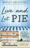 Live and Let Pie (Twin Berry Bakery #4)