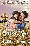 Show Me a Mistaken Identity  (Cowboy Crossing Romances #7)
