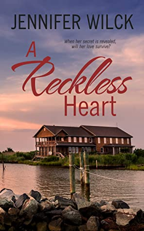 A Reckless Heart by Jennifer Wilck