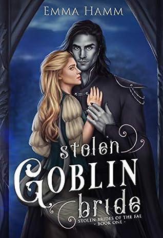 Stolen Goblin Bride (Stolen Brides Of The Fae #1)