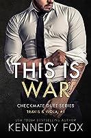This is War: Travis & Viola, #1 (Checkmate Duet, #1)