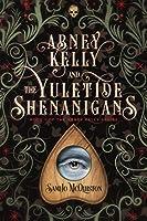 Abney Kelly & the Yuletide Shenanigans (Abney Kelly #1)