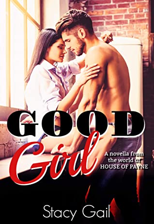 Good Girl: (A novella from the world of House of Payne)