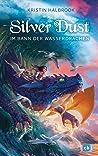 Silver Dust - Im Bann der Wasserdrachen: Eine abenteuerliche Drachenfantasy