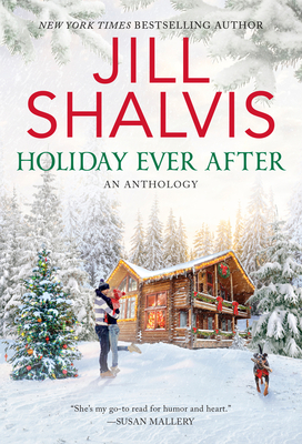Holiday Ever After: One Snowy Night/Holiday Wishes/Mistletoe in Paradise (Heartbreak Bay, #2.5, #4.5; Wildstone, #5.5)