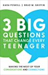 3 Big Questions That Change Every Teenager by Kara Powell
