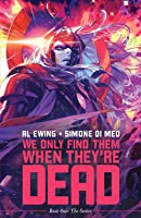 We Only Find Them When They're Dead - Book One: The Seeker (We Only Find Them When They're Dead, #1-5)
