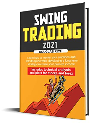 Swing Trading 2021: Learn how to master your emotions and self-discipline while developing a long term strategy to create your passive income.Includes ... analysis and plots for stocks and forex