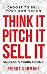 Think it. Pitch it. Sell it.