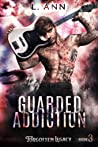 Guarded Addiction (Forgotten Legacy, #3)