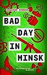 Bad Day in Minsk