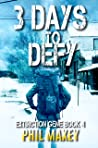 3 Days to Defy: A Post-Apocalyptic Survival Thriller (Extinction Gene Book 4)