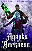 Agents of Darkness (Goth Drow Unleashed Book 5)