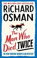 The Man Who Died Twice (Thursday Murder Club, #2)