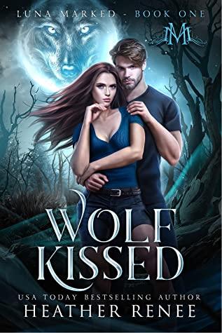 Wolf Kissed (Luna Marked, #1)
