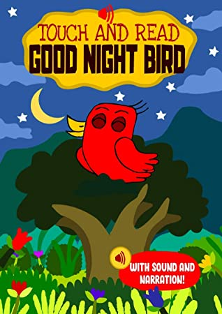 Touch and Read Good Night Bird: An interactive story book with sounds and narration - For toddlers and kids aged 3 to 5 to teach children to learn to read early with sight words