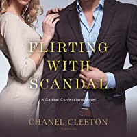 Flirting with Scandal (Capital Confessions, #1)