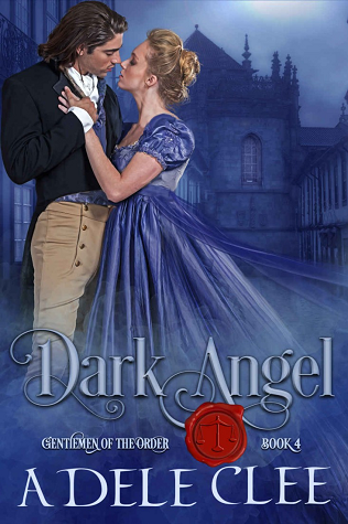 Dark Angel (Gentlemen of the Order, #4)