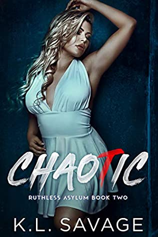 Chaotic (Ruthless Asylum, #2)